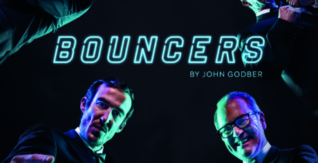 'BOUNCERS' IS THE RAUCOUS NEW COMEDY AT THE MAC… JUST DON'T WEAR TRAINERS!